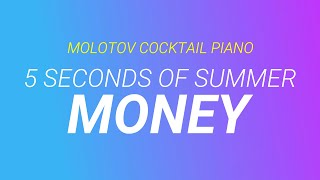 Money - 5 Seconds of Summer [cover by Molotov Cocktail Piano]