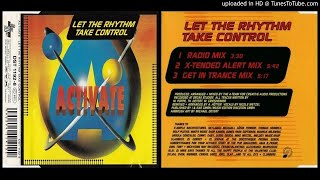 Activate – Let the Rhythm Take Control (X-Tended Alert Mix – 1994)