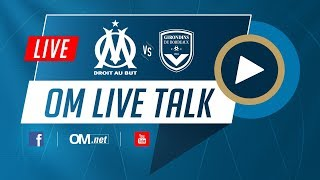 🎙LIVE TALK  OM - Bordeaux en direct !
