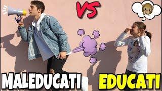 EDUCATI VS MALEDUCATI