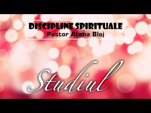 Discipline spirituale – Studiul - Pastor Atena Bloj