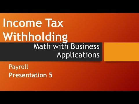 Income Tax Withholding-Math with Business Applications, Payroll Unit
