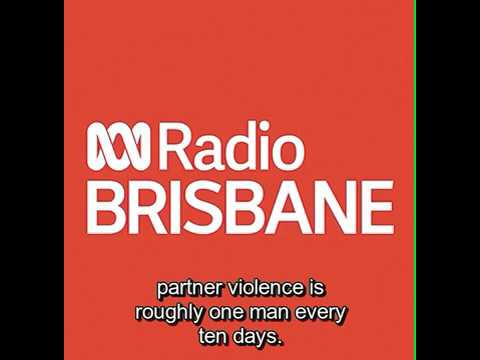 ABC Radio Brisbane confirms one male is a victim of domestic homicide every 10 days
