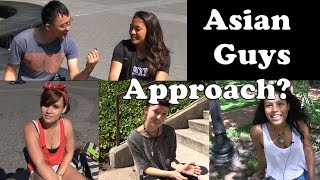 Do Asian Guys Approach You? - Ask Women (NYC)