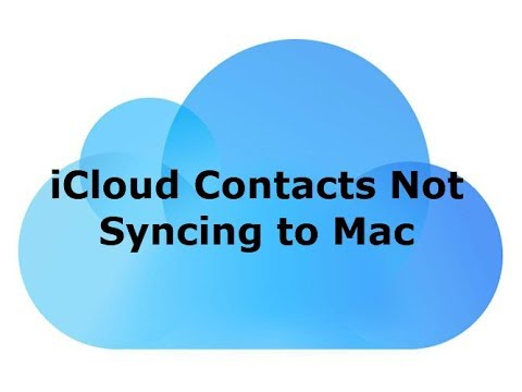 ICloud Contacts Not Syncing To Mac (macOS Mojave/High Sierra)