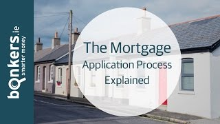 Getting A Mortgage in Ireland Ep 4: The Mortgage Application Process