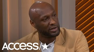 Lamar Odom Says He Would '100 Percent' Still Be With Khloe Kardashian If It Wasn't For This Reason