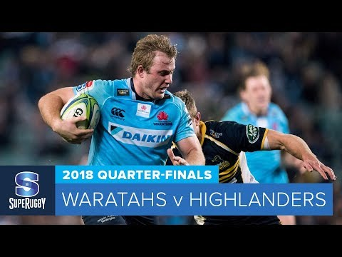 HIGHLIGHTS: 2018 Super Rugby Quarter-Finals: Waratahs v Highlanders