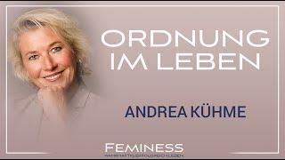 Endlich Ordnung im Leben schaffen - Andrea Kühme | Feminess Kongress