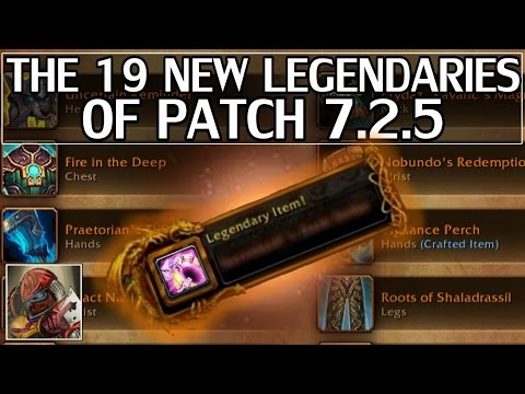 The 19 New Legendaries Of Patch 7.2.5 - WoW Legion
