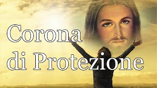 Corona di protezione - Preghiera molto potente rivelata da Gesù