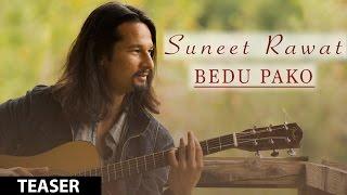 Suneet Rawat : Bedu Pako Song Teaser | Releasing 14 April 2017
