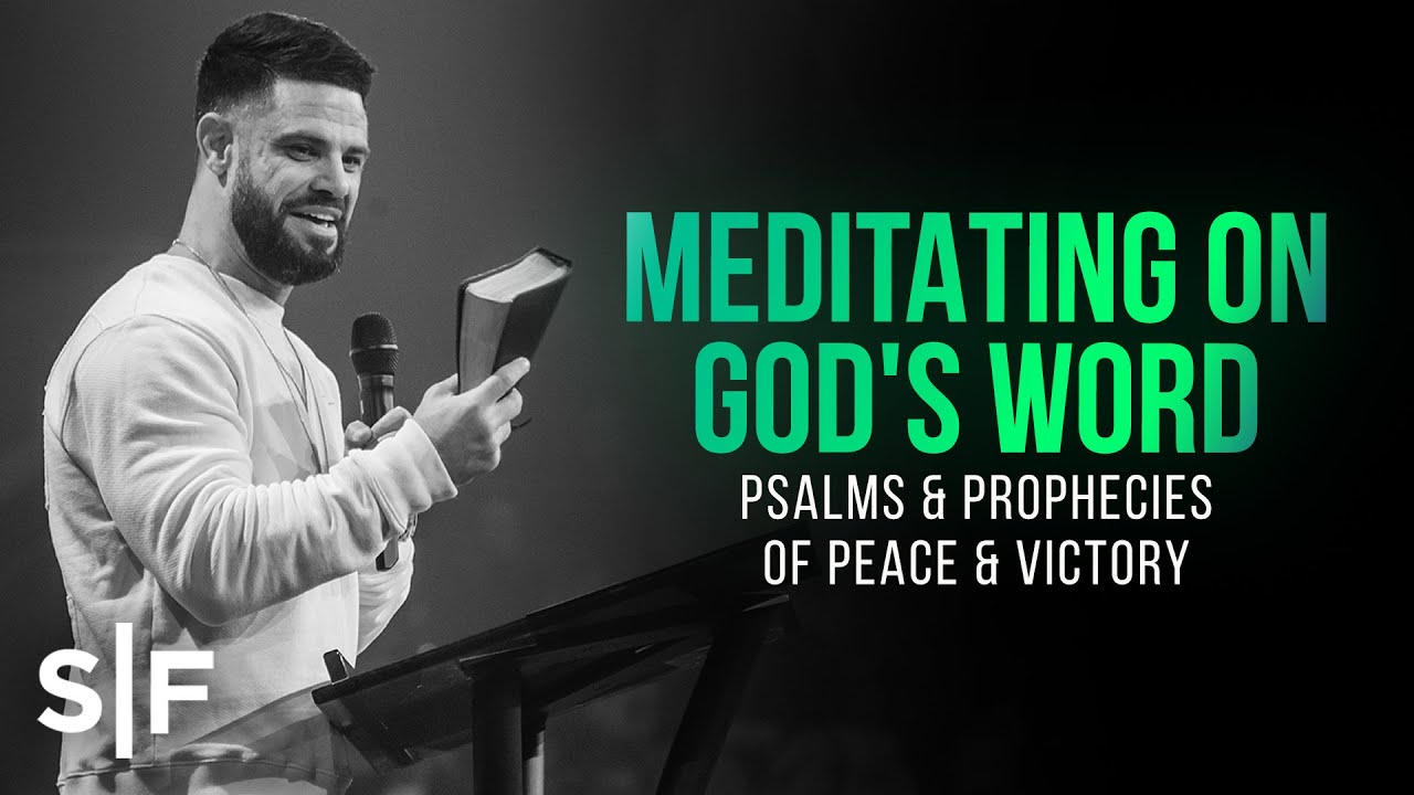 Meditating On God's Word: Psalms & Prophecies of Peace & Victory | Steven Furtick
