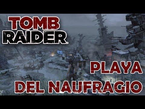 TOMB RAIDER Vídeo-Guía En Español - Playa Del Naufragio