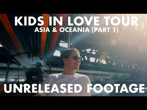 The Kids In Love Tour - Asia & Oceania (Part I)