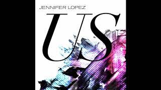 Jennifer Lopez - Us Ft. Skrillex (official Audio)