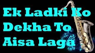 #132:-Ek Ladki Ko Dekha To Aisa Laga  1942: A Love Story   Kumar Sanu  Instrumental  Saxophone Cover