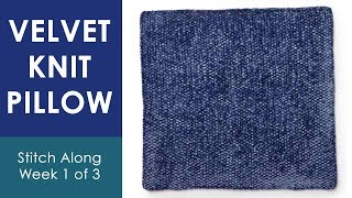 KNIT A VELVET PILLOW FRONT (Week 1 of 3) 💖 Bernat Stitch Along