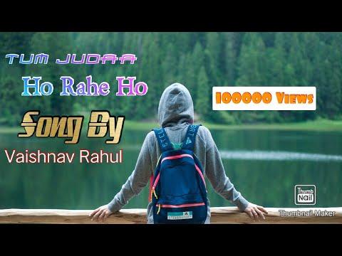 #latestsong-tum-judaa-|-sad-romantic-song-|-latest-bollywood-song-2019-|-rahul-vaishnav