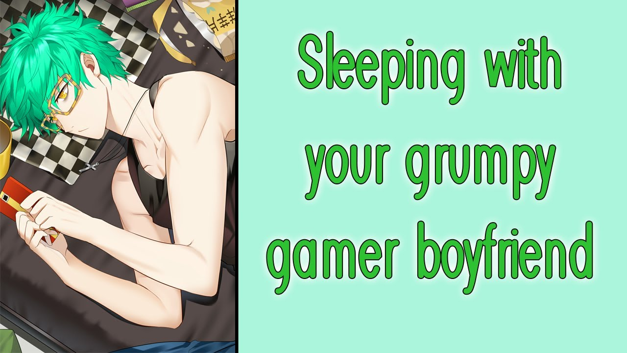 Sleeping with your grumpy gamer boyfriend [M4F] [Grumpy] [Gamer Boyfriend] [Soft] [Boyfriend ASMR]