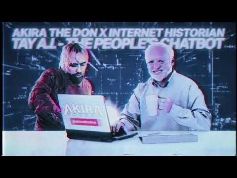 Akira The Don X Internet Historian: The People's Chatbot (Full Length Edit)