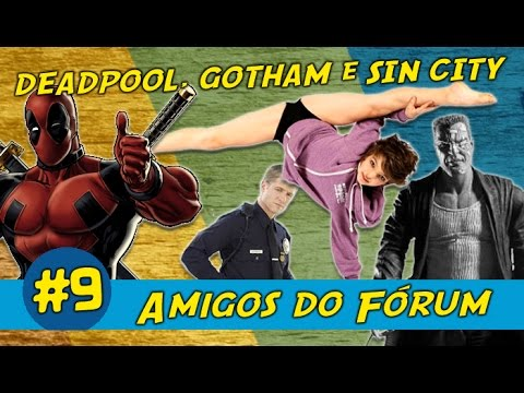 DEADPOOL, GOTHAM E SINCITY - AMIGOS DO FORUM