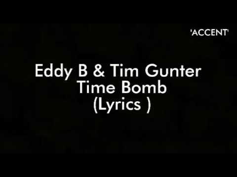 Eddy b & Tim Gunter - Time bomb lyrics