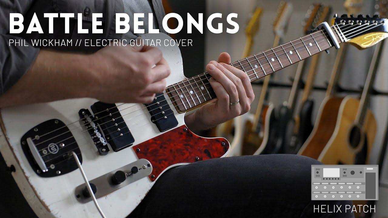 Battle Belongs - Phil Wickham - Electric guitar cover & Line 6 Helix patch