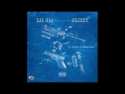 Lil Glo ft. Fat4Glo & OvaEast Mook - Glizzy
