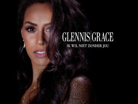Glennis Grace - Ik Wil Niet Zonder Jou