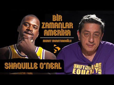 Shaquille O'Neal I Murat Murathanoğlu ile Bir Zamanlar Amerika #25.1
