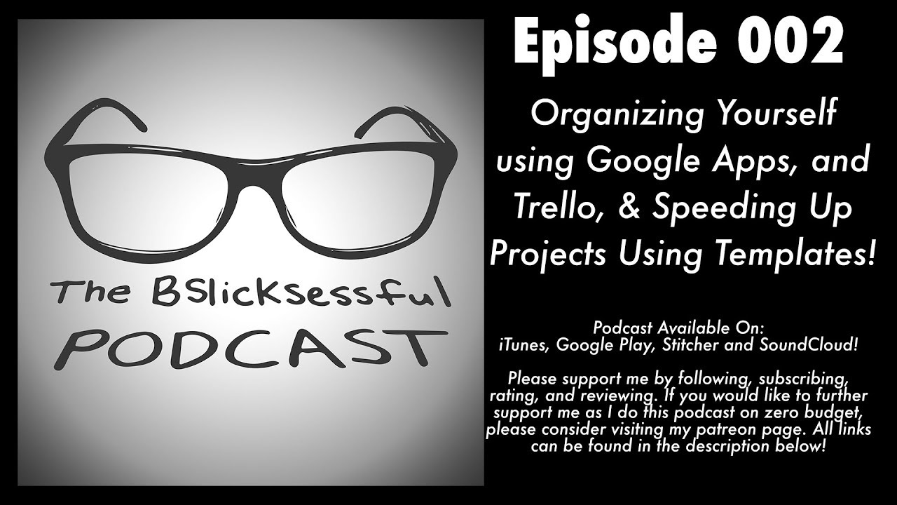 The BSlicksessful Podcast 002: Organizing Your Projects Using Google ...