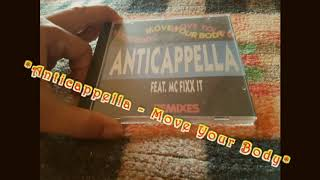 Anticappella - Move Your Body (Bass Line Mix)