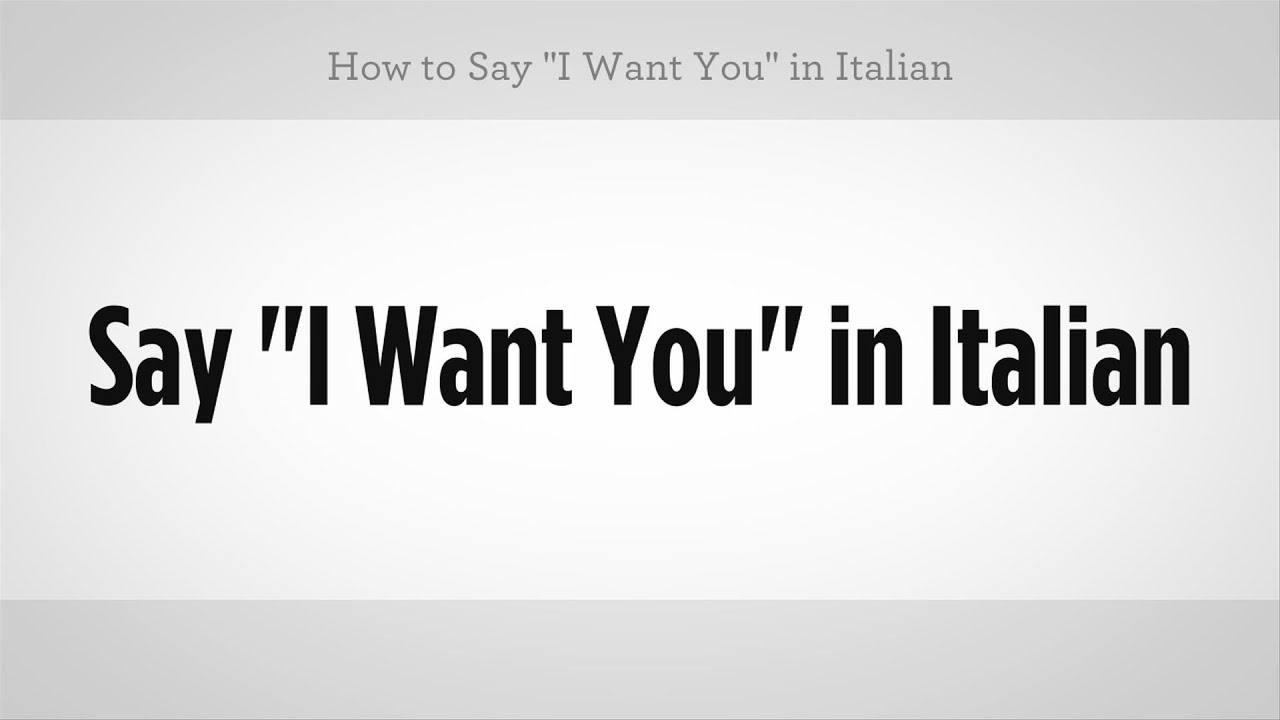 how to say want in italian