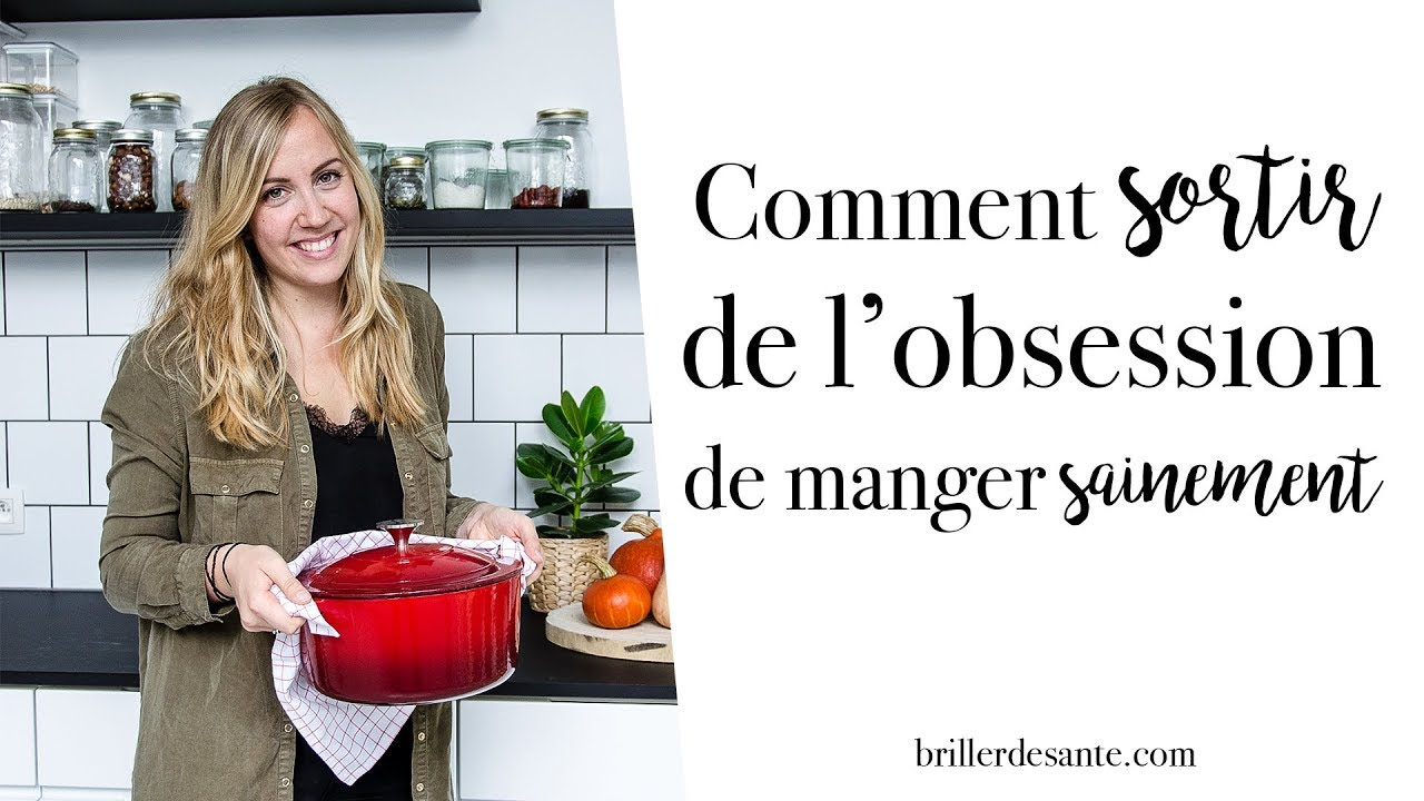 COMMENT SORTIR DE L'OBSESSION DE MANGER SAINEMENT ?