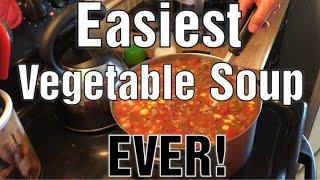 Easiest Vegetable Soup Recipe/ Worlds Easiest Vegetable Soup / Cheap Vegetable Soup!
