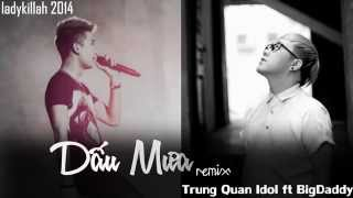 AUDIO | Dấu Mưa (Remix) | Trung Quân Idol ft. BigDaddy