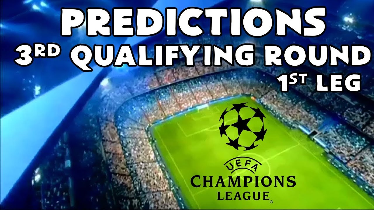 2019-20 Champions League - 3rd Qualifying Round - 1st Leg - Predictions