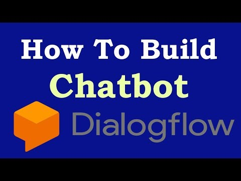 How To Build Chatbot With Google DialogFlow   Build Chatbot