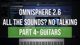 Omnisphere 2.6   All the Sounds? No Talking   Part 4 - Guitars
