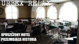 Świetnie zachowany hotel i przejmująca historia właściciela [Eng subs] - Urbex Relax