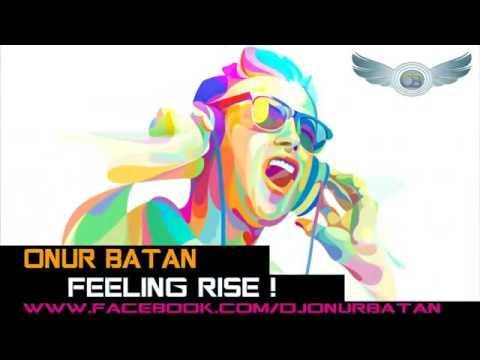 Onur Batan - Feeling Rise ! (Original Mix) ( HMB)