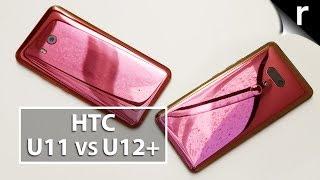 HTC U12 Plus vs HTC U11 | Hands-on comparison