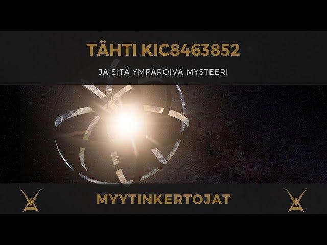 Tähti KIC8463852 ja sitä ympäröivä mysteeri