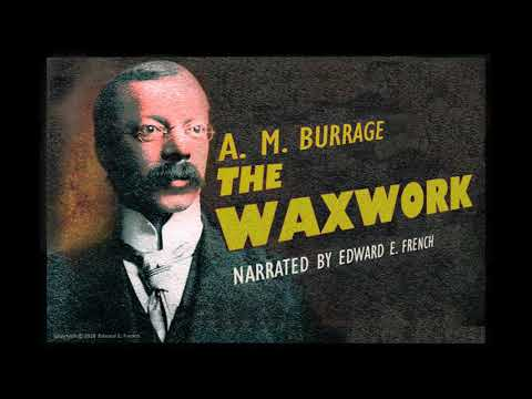 The Waxwork by A. M. Burrage, narrated by Edward E. French