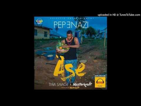 Pepenazi - Ase ft. Tiwa Savage, Masterkraft