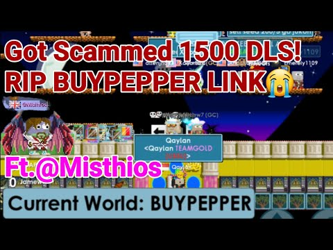 I GOT SCAMMED 1500 DLS! + (RIP BUYPEPPER LINK!) Ft.@Misthios! OMG - Growtopia