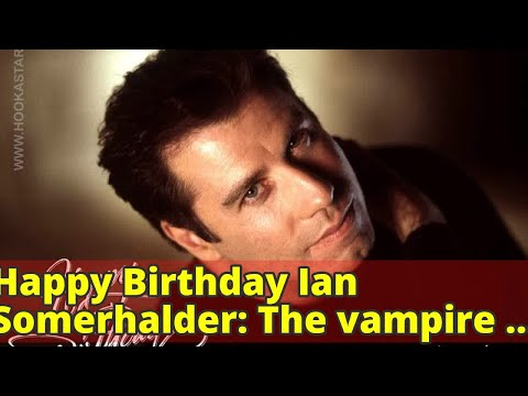 Happy Birthday Ian Somerhalder: The vampire world would be incomplete without you   The Indian Expr