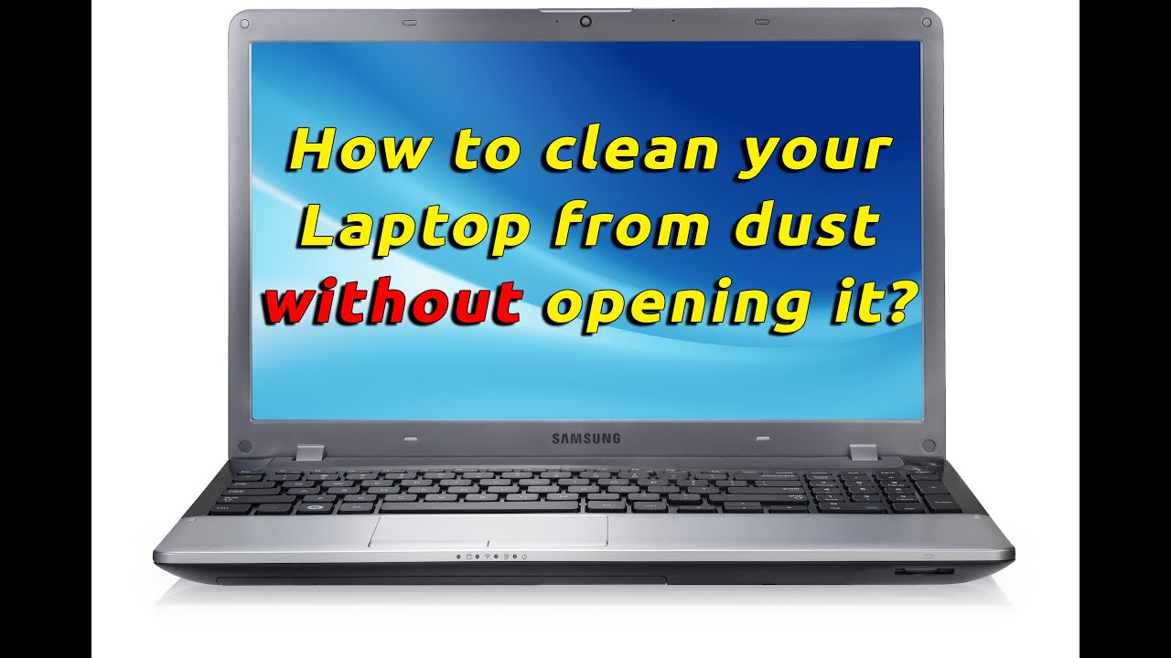 how to clean your laptop from dust without opening it youtube. Black Bedroom Furniture Sets. Home Design Ideas