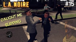 "CALL ME ""BRICK FIST"" PHELPS! ( FUNNY ""L.A. NOIRE GAMEPLAY #15)"